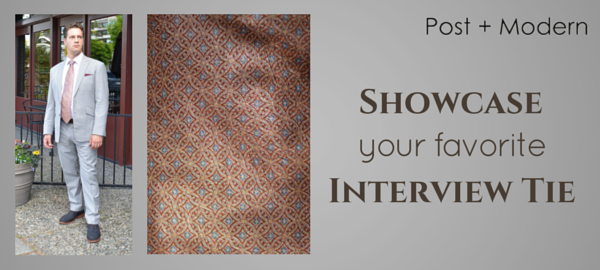 Showcase Your Favorite Interview Tie - P+M