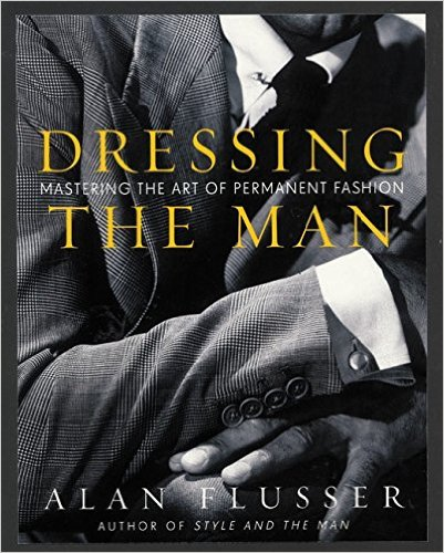 Dressing The Man Alan Flusser